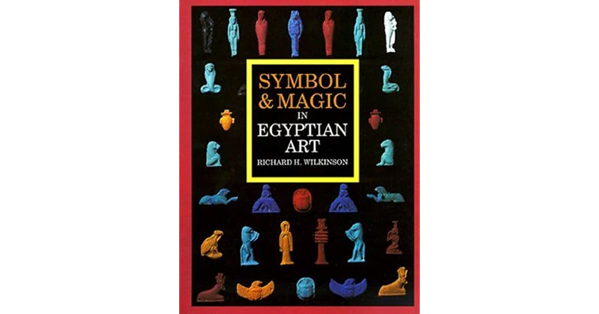 Symbol Magic In Egyptian Art By Richard H Wilkinson