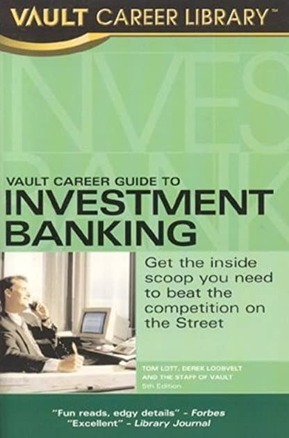 vault career guide to investment banking by tom lott rh goodreads com vault career guide to investment banking by tom lott vault career guide to investment banking pdf