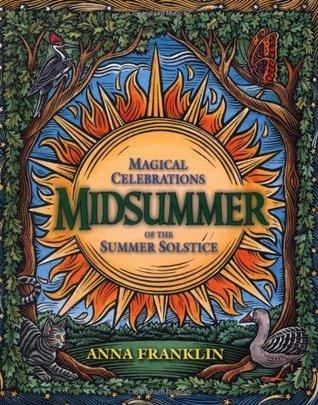 Midsummer: Magical Celebrations of the Summer Solstice