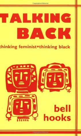 Talking-Back-Thinking-Feminist-Thinking-Black