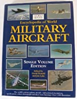 Encyclopedia of World Military Aircraft (World Air Power Journal)