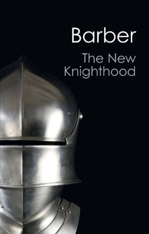 The New Knighthood: A History of the Order of the Temple by Malcolm