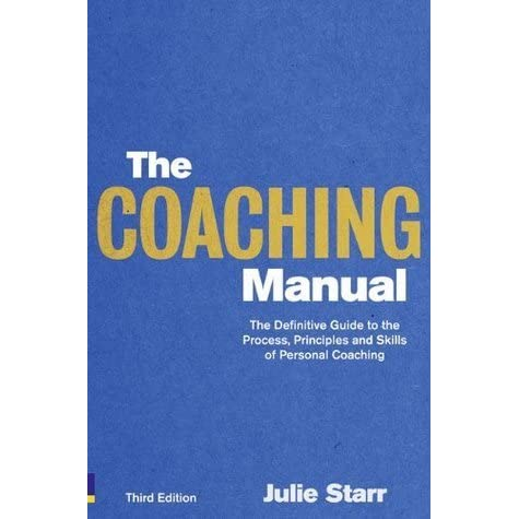 the coaching manual by julie starr rh goodreads com the coaching manual julie starr 3rd edition the coaching manual julie starr 4th edition