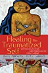 Healing the Traumatized Self: Consciousness, Neuroscience, Treatment (Norton Series on Interpersonal Neurobiology)