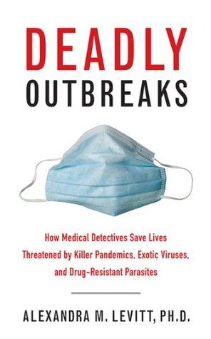 Deadly Outbreaks by Alexandra Levitt