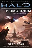 Halo: Primordium: Book Two of the Forerunner Saga (Halo, #10)