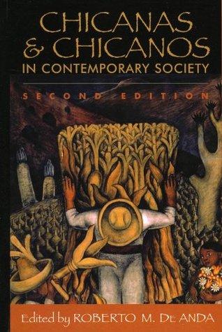 Chicanas and Chicanos in Contemporary Society by Roberto M. de Anda