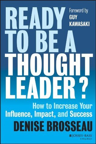 Ready to Be a Thought Leader How to Increase Your Influence, Impact, and Success