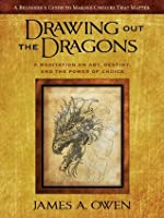 Drawing out the Dragons: A Mediation on Art, Destiny, and the Power of Choice (Meditations)