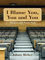 I Blame You, You and You: The Lost and Found Kids