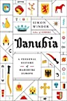 Book cover for Danubia: A Personal History of Habsburg Europe