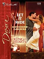 Let It Ride (King of Hearts, #3) (Silhouette Desire, #1558)