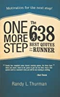One More Step The 638 Best Quotes for the Runner: Motivation for the next step!
