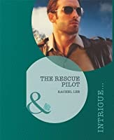 The Rescue Pilot (Mills & Boon Intrigue) (Conard County: The Next Generation - Book 10)
