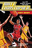 Hot Shot (Matt Christopher Sports Classics)