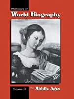 The Middle Ages: Dictionary of World Biography, Volume 2: Middle Ages Vol 2