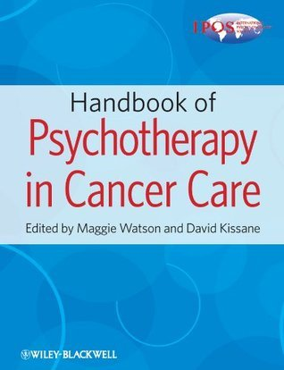 Handbook of Psychotherapy in Cancer Care-Maggie Watson, David W