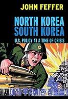 North Korea/South Korea: U.S. Policy at a Time of Crisis (Open Media Books)