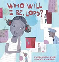 Who Will I Be Lord? (Picture Book)