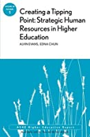 Creating a Tipping Point: Strategic Human Resources in Higher Education: ASHE Higher Education Report, Volume 38, Number 1 (J-B ASHE Higher Education Report Series (AEHE))
