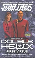 The First Virtue (Star Trek: The Next Generation: Double Helix, #6)
