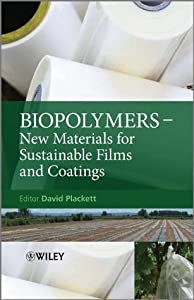 Biopolymers: New Materials for Sustainable Films and Coatings