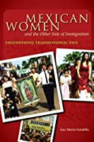 Mexican Women and the Other Side of Immigration (Chicana Matters)