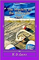 The Mystery on the Riverwalk Dock (Riverwalk Mystery Series)
