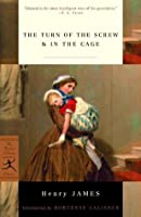 The Turn of the Screw & In the Cage: AND In the Cage (Modern Library Classics)