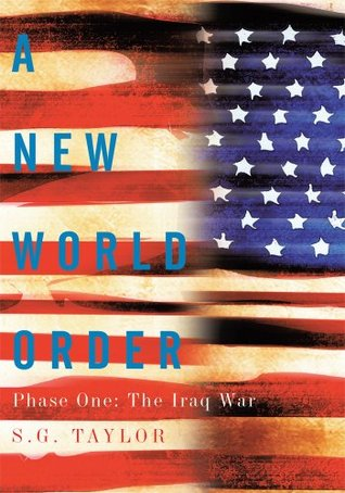 A New World Order: Phase One: The Iraq War