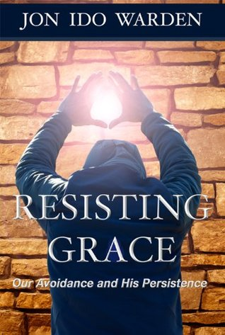 Resisting Grace: Our Avoidance and His Persistence