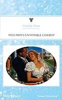 Miss Prim's Untamable Cowboy (The Brubaker Brides)