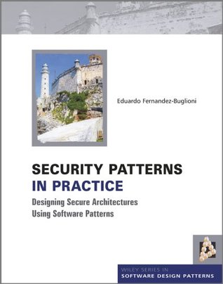 Security Patterns in Practice by Eduardo Fernandez-Buglioni