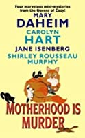 Motherhood Is Murder: Suture Self / April Fool Dead / Out of Hormone's Way / Cat Laughing Last