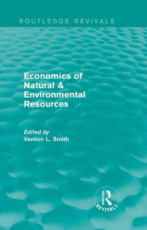 Economics of Natural Resources & Environmental Resources (Routledge Revivals)