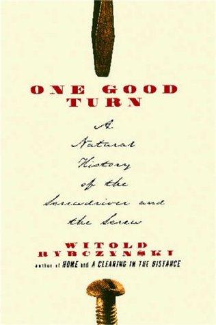 One Good Turn by Witold Rybczynski