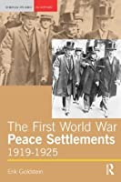 The First World War Peace Settlements, 1919-1925: From Versailles to Locarno, 1919-25 (Seminar Studies In History)