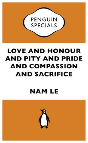 Love and Honour and Pity and Pride and Compassion and