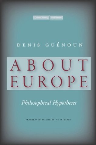 About Europe  Philosophical Hypotheses (Cultural Memory in the Present)