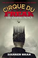 Cirque Du Freak #6: The Vampire Prince: Book 6 in the Saga of Darren Shan