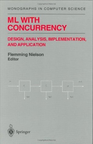 ML with Concurrency: Design, Analysis, Implementation, and Application (Monographs in Computer Science)