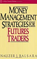 Money Management Strategies for Futures Traders (Wiley Finance)