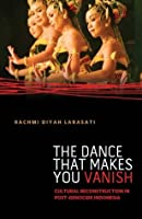The Dance That Makes You Vanish: Cultural Reconstruction in Post-Genocide Indonesia (Difference Incorporated)