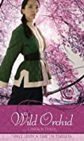 Wild Orchid: A Retelling of The Ballad of Mulan (Once upon a Time)