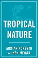 Tropical Nature Life And Death In The Rain Forests Of border=