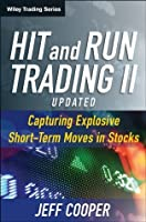 Hit and Run Trading II: Capturing Explosive Short-Term Moves in Stocks (Wiley Trading)
