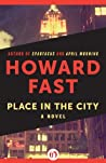Place in the City by Howard Fast