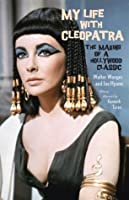 My Life with Cleopatra: The Making of a Hollywood Classic (Vintage)