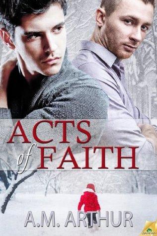 Acts of Faith by A.M. Arthur