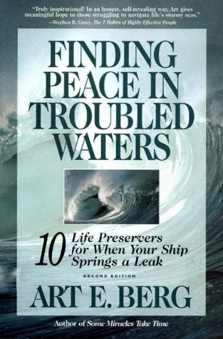 Finding Peace in Troubled Waters: Ten Life Preservers for When Your Ship Springs a Leak